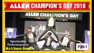 Video ALLEN Champion's Day 2018: Dance Champions MJ5 Magical Performance (Part 1) MP3, 3GP, MP4, WEBM, AVI, FLV April 2019