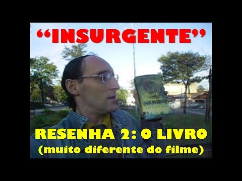"""""""Insurgente"""" - Resenha 2: o livro"""