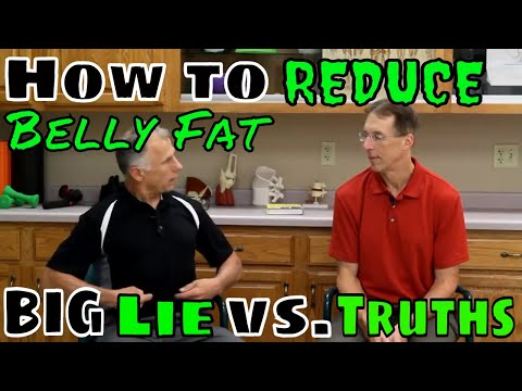 How to Reduce Belly Fat; BIG Lie vs. Truths
