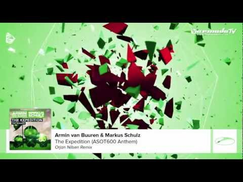 Armin van Buuren & Markus Schulz - The Expedition (ASOT 600 Anthem) (Orjan Nilsen Remix)