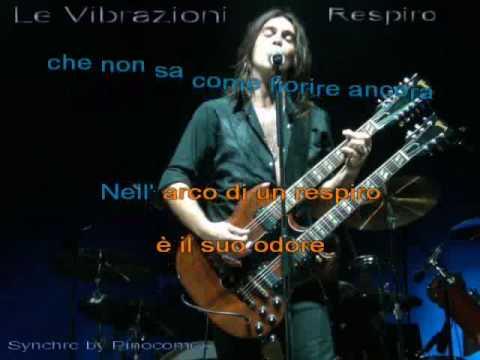 , title : 'Le Vibrazioni - Respiro (musica e testo) karaoke'