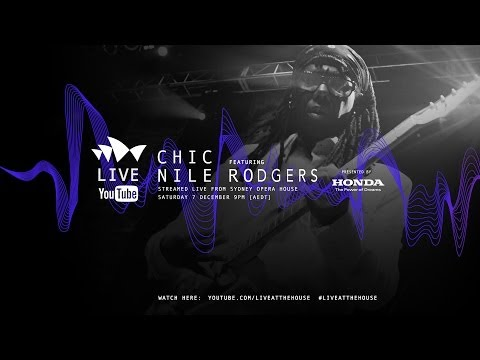 chic - PERFORMANCE STARTS AT 0:13:02 On Saturday 7 December, Live At The House were thrilled to internationally live stream Chic featuring Nile Rodgers with Music at the House, live from Sydney Opera...