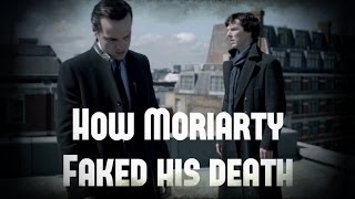 How Moriarty Faked His Death