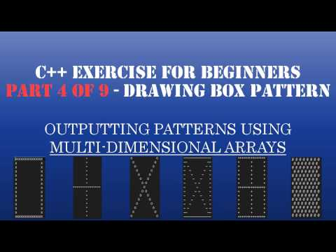C++ Learn To Program – C++ Multidimensional Arrays & Loops to Create Patterns – Pt4: C++ Drawing The Box