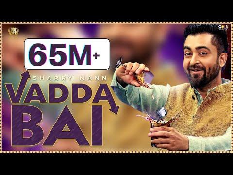 Sharry Mann - Vadda Bai (Full Song) | Latest Punjabi Song 2017 | Panj-aab Records
