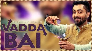 Video Sharry Mann - Vadda Bai (Full Song) | Latest Punjabi Song 2017 | Panj-aab Records MP3, 3GP, MP4, WEBM, AVI, FLV April 2018
