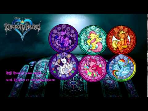 Mane 6 stain glass with Kingdom Hearts 1.5 ReMIX Dive Into The Heart music