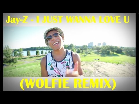 Jay-Z - I Just Wanna Love U (Wolfie Remix)