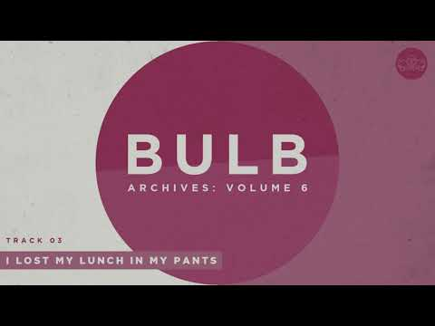 Bulb - I Lost My Lunch In My Pants (Official Audio)