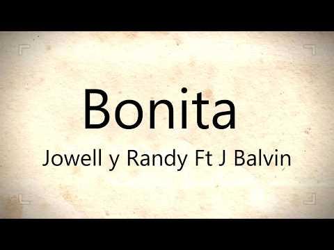 BONITA -  JOWELL Y RANDY FT J BALVIN  (LETRA) REGGAETON #2017