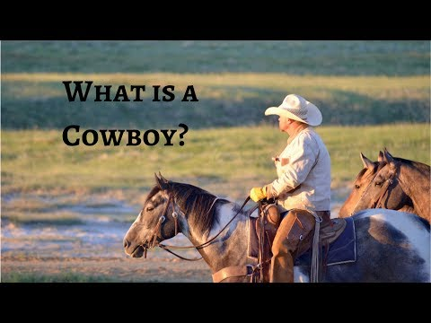 What is a Cowboy? (National Day of the Cowboy)