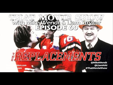 That Movie Show: Episode 60 - The Replacements (2000)