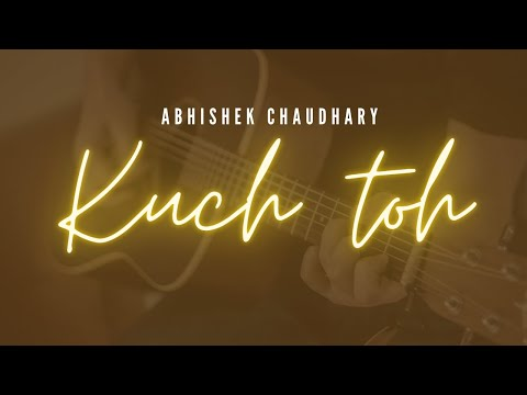 """Kuch Toh"" 