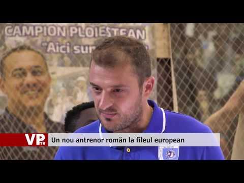 Un nou antrenor român la fileul european