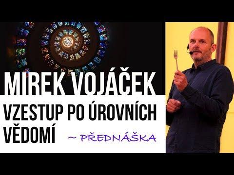 Mirek Vojáček: Vzestup po úrovních vědomí