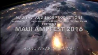 Maui AMPFest 2016: Honua/Earth Revival April 15th