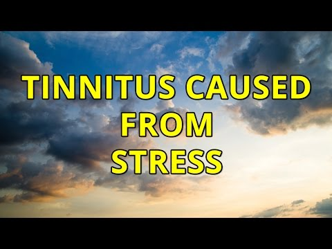Stress Tinnitus  Finding  Ways To Cope Tinnitus Caused From Stress and Anxiety