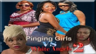 Pinging Girls Vs White Angels Nigerian Movie [Part 2]