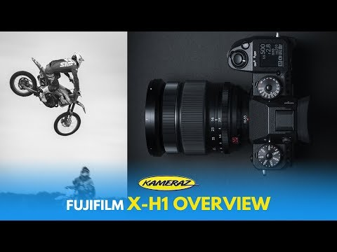An Overview Of The Fujifilm X-H1 // KAMERAZ