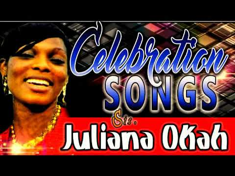 Sis. Juliana Okah - Celebration Songs - Latest 2016 Nigerian Gospel Music
