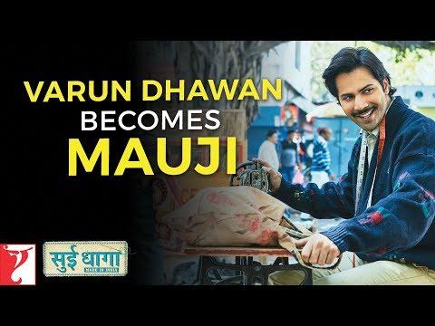 Varun Dhawan Becomes Mauji | Sui Dhaaga - Made In India | Anushka Sharma
