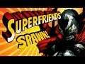 Spawn The Eternal - The Amazing Superfriends!