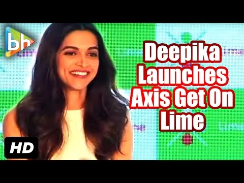 Deepika Padukone Launches 'Axis Bank - Get On Lime