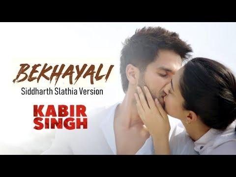 Bekhayali - Siddharth Slathia Version | Kabir Singh | Shahid Kapoor, Kiara Advani | Sachet-Parampara