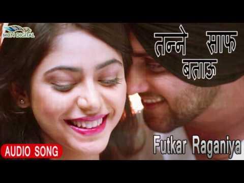 Video Tanne Saaf Bataun Song I FUTKAR RAGANIYA I Latest Haryanvi Songs I Haryanvi Hot Songs I download in MP3, 3GP, MP4, WEBM, AVI, FLV January 2017