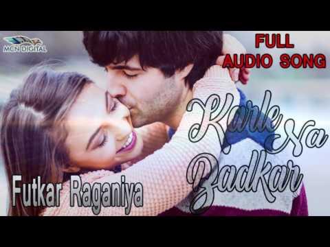 Video Karle Na Badkar Song I FUTKAR RAGANIYA I Latest Haryanvi Songs I Haryanvi Hot Songs download in MP3, 3GP, MP4, WEBM, AVI, FLV January 2017