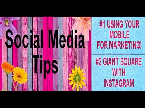 Social Media Tips:  Using Your Mobile For Marketing