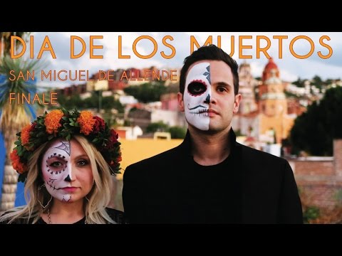 THE EPIC FINALE - Dia De Los Muertos in San Miguel De Allende