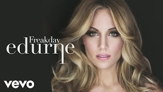 Music video by Edurne performing Freakday (Audio). (C)2015 Sony Music Entertainment España, S.L.http://www.vevo.com/watch/ES1021500218
