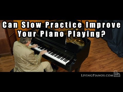 Can Slow Practice Improve Your Piano Playing?