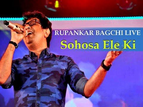 Video Sohosa Ele Ki (Jaatishwar) || Rupankar Bagchi Live download in MP3, 3GP, MP4, WEBM, AVI, FLV January 2017