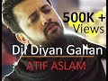 Download Video Dil Diyan Gallan Song Lyrics - Atif Aslam - Tiger Zinda Hai - Lyrical Video - With Translation