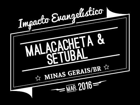 Impacto Evangelístico - Malacacheta & Setubal - MG/BR