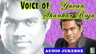Yuvanshankar Raja Hits | Voice of Yuvan Super hit songs-Juke Box