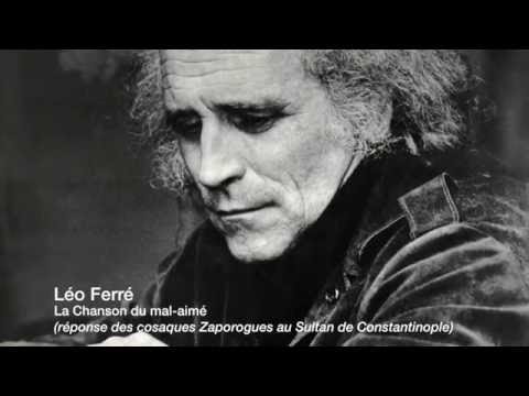 Léo Ferré - La Chanson du mal-aimé (réponse des Cosaques Zaporogues au Sultan de Constantinople) (видео)