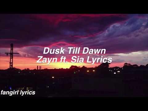 Dusk Till Dawn    Zayn ft. Sia Lyrics