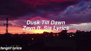 Dusk Till Dawn || Zayn ft. Sia Lyrics