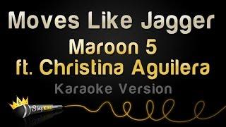 Maroon 5 ft. Christina Aguilera - Moves Like Jagger (Karaoke Version)