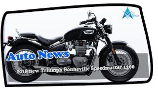 4. HOT NEWS !!! 2018 new Triumph Bonneville Speedmaster 1200 Price & Spec