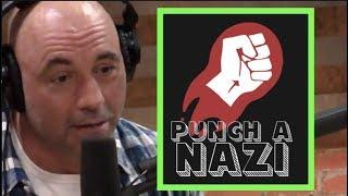 Joe Rogan - Punch a Nazi Mentality is Stupid!!