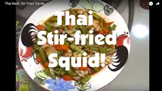 Thai Food: Stir Fried Squid!