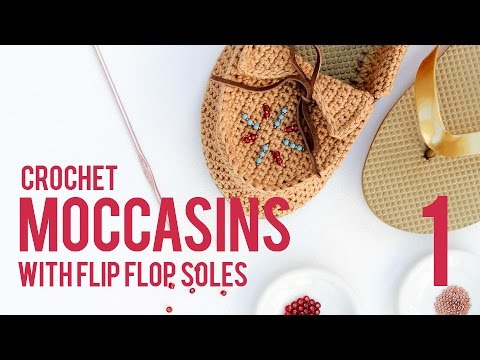 Crochet Shoes With Flip Flop Soles - Moccasins  Part 1
