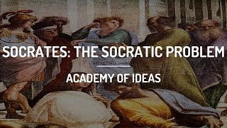 Socrates: The Socratic Problem