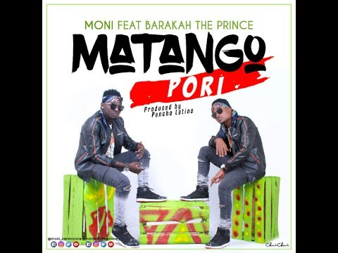 Moni Feat Baraka The Prince - Matango Pori (Official Audio)