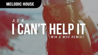 Thumbnail for Aer — I Can't Help It (Win & Woo Remix)