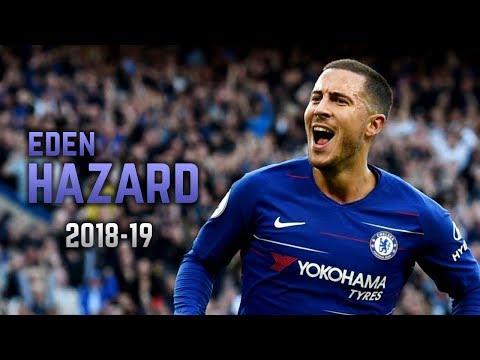 Eden Hazard 2018-19   Dribbling Skills & Goals
